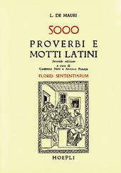 Cinquemila proverbi e motti latini (Flores sententiarum)