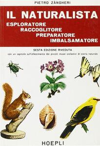 Libro Il naturalista esploratore, raccoglitore, preparatore, imbalsamatore Pietro Zangheri