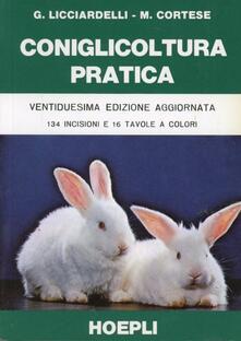 Coniglicoltura pratica - Giuseppe Licciardelli,Mario Cortese - copertina