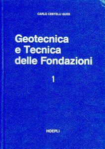 Geotecnica e tecnica delle fondazioni. Vol. 1
