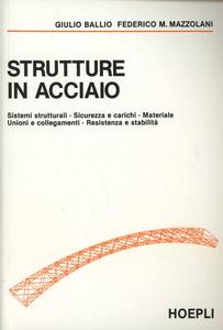 Libro Strutture in acciaio Giulio Ballio , Federico M. Mazzolani