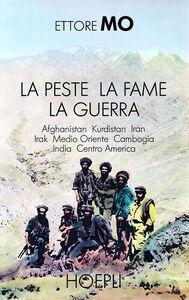 Foto Cover di La peste, la fame, la guerra, Libro di Ettore Mo, edito da Hoepli