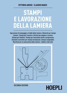 Libro Stampi e lavorazione della lamiera Vittorio Ariosi , Claudio Marzi