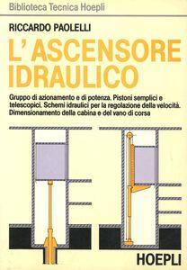 Libro L' ascensore idraulico Riccardo Paolelli