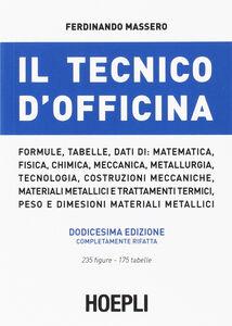Foto Cover di Il tecnico d'officina, Libro di Ferdinando Massero, edito da Hoepli