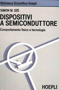Foto Cover di Dispositivi a semiconduttore, Libro di Simon M. Sze, edito da Hoepli