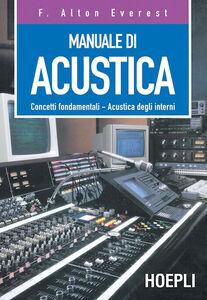 Foto Cover di Manuale di acustica, Libro di F. Alton Everest, edito da Hoepli