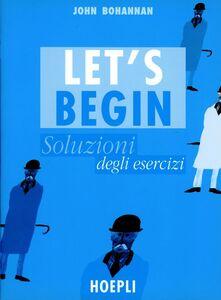 Foto Cover di Let's begin. Esercizi, Libro di John Bohannan, edito da Hoepli