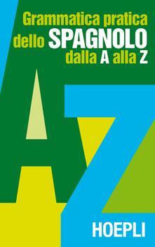 Fondazionesergioperlamusica.it Grammatica pratica dello spagnolo dalla A alla Z Image