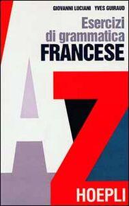 Libro Esercizi di grammatica francese Giovanni Luciani , Yves Guiraud
