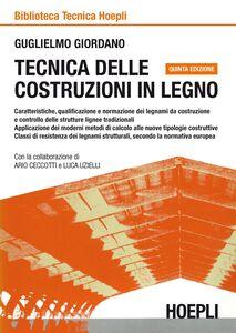 Libro Tecnica delle costruzioni in legno Guglielmo Giordano