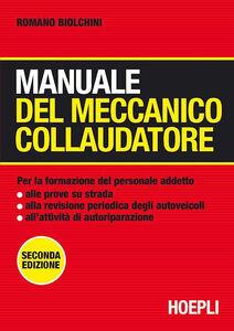 Libro Manuale del meccanico collaudatore Romano Biolchini