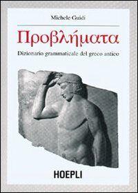 Problémata. Dizionario grammaticale del greco antico