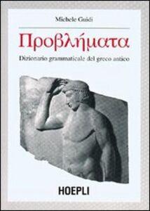 Libro Problémata. Dizionario grammaticale del greco antico Michele Guidi