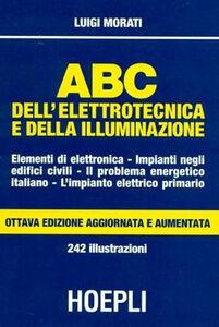 Libro ABC dell'elettrotecnica e della illuminazione Luigi Morati