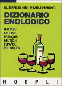 Libro Dizionario enologico Giuseppe Sicheri , Michele Perinotti