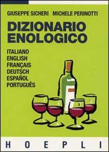 Dizionario enologico - Giuseppe Sicheri,Michele Perinotti - copertina