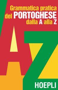 Foto Cover di Grammatica pratica del portoghese dalla A alla Z, Libro di  edito da Hoepli