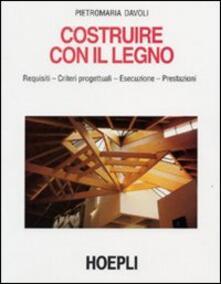 Costruire con il legno - Pietro M. Davoli - copertina