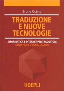 Libro Traduzione e nuove tecnologie. Informatica e internet per traduttori Bruno Osimo
