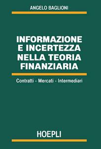 Libro Informazione e incertezza nella teoria finanziaria Angelo Baglioni