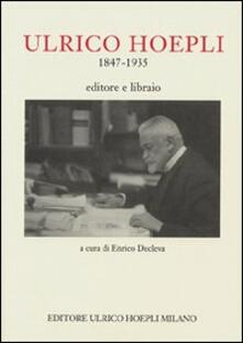 Ulrico Hoepli 1847-1935. Editore libraio - copertina