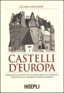 Libro Castelli d'Europa Luciano M. Boschini