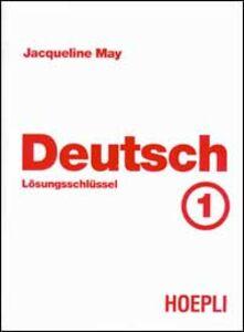 Foto Cover di Deutsch. Vol. 1: Lösungsschlüssel., Libro di Jacqueline May, edito da Hoepli