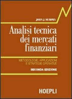 Hoepli libri delleditore in vendita online analisi tecnica dei mercati finanziari metodologie applicazioni e strategie operative fandeluxe Image collections