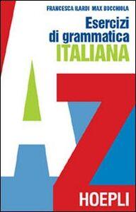 Foto Cover di Esercizi di grammatica italiana, Libro di Max Bocchiola,Francesca Ilardi, edito da Hoepli