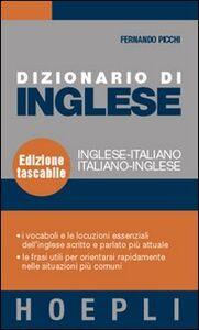 Foto Cover di Dizionario di inglese. Inglese-italiano, italiano-inglese, Libro di Fernando Picchi, edito da Hoepli