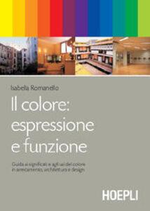 Libro Il colore: espressione e funzione Isabella Romanello