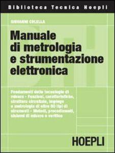 Libro Manuale di metrologia e strumentazione elettronica Giovanni Colella
