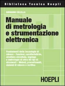Manuale di metrologia e strumentazione elettronica - Giovanni Colella - copertina