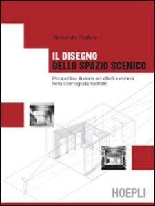 Libro Il disegno dello spazio scenico Alessandra Pagliano