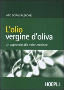 Libro L' olio vergine d'oliva Vito Sciancalepore