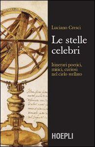 Foto Cover di Stelle celebri, Libro di Luciano Cresci, edito da Hoepli