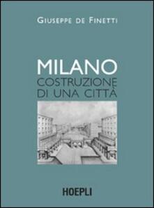 Milano. Costruzione di una città - Giuseppe De Finetti - copertina