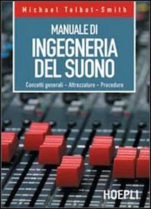 Libro Manuale di ingegneria del suono Michael Talbot Smith
