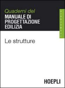 Foto Cover di Le strutture, Libro di  edito da Hoepli