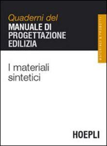 Foto Cover di I materiali sintetici, Libro di  edito da Hoepli