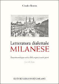 Letteratura dialettale milanese. Itinerario antologico-critico dalle origini ai nostri giorni. Con CD Audio