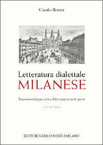Libro Letteratura dialettale milanese. Itinerario antologico-critico dalle origini ai nostri giorni. Con CD Audio Claudio Beretta