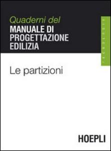 Libro Le partizioni. Quaderni del manuale di progettazione edilizia