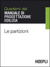 Le partizioni. Quaderni del manuale di progettazione edilizia