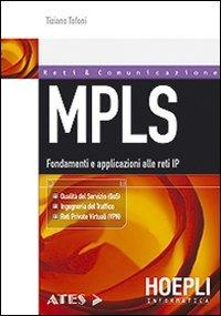 MPLS. Fondamenti e applicazioni alle reti IP - Tofoni Tiziano - wuz.it