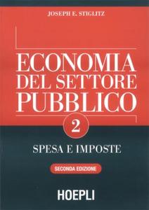Libro Economia del settore pubblico. Vol. 2: Spesa e imposte. Joseph E. Stiglitz