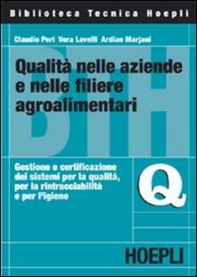 Qualità nelle aziende e nelle filiere agroalimentari. Gestione e certificazione dei sistemi per la qualità, per la rintracciabilità e per ligiene.pdf