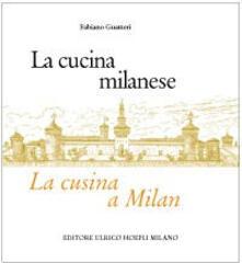 La cucina milanese-La cusina a Milan - Fabiano Guatteri - copertina