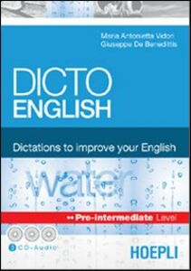 Libro Dicto English. Dictations to improve your English. Water. Pre-intermediate level. Con 3 CD Audio M. Antonietta Vidori , Giuseppe De Benedittis